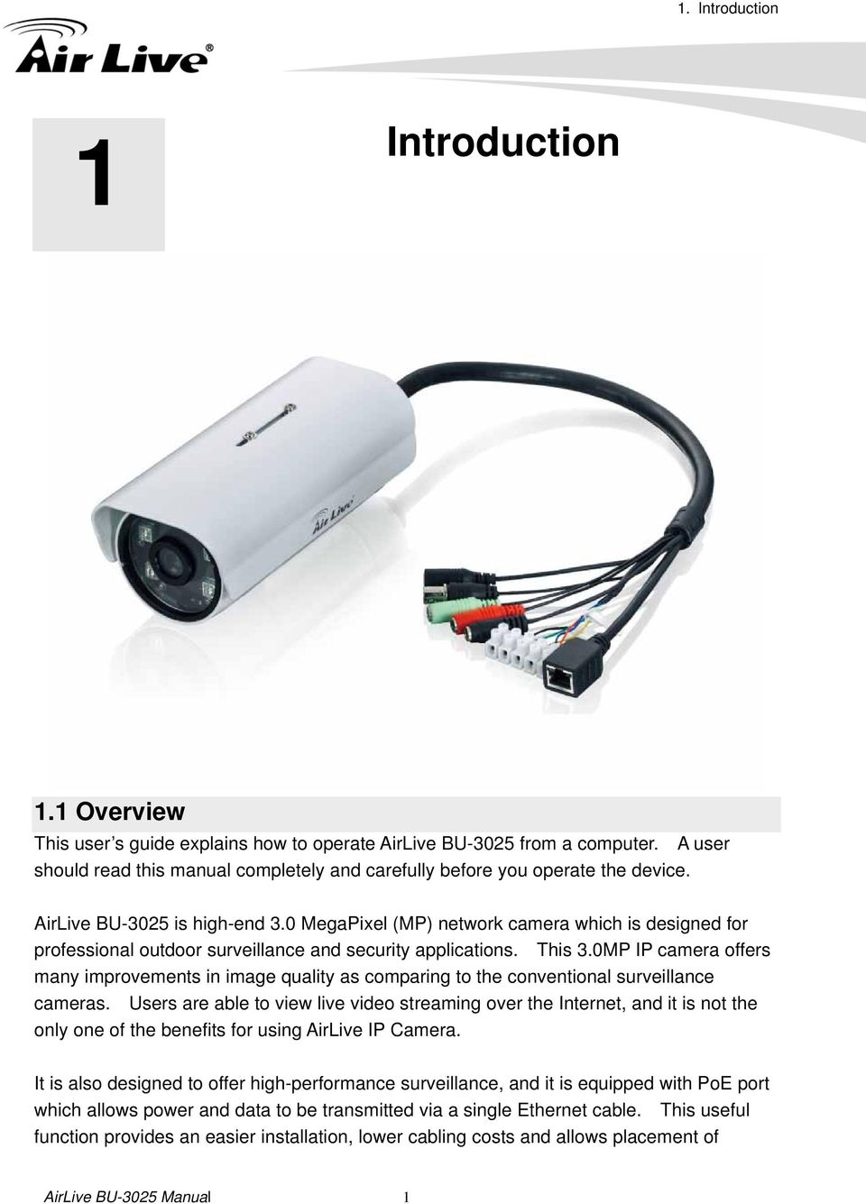 0 MegaPixel (MP) network camera which is designed for professional outdoor surveillance and security applications. This 3.