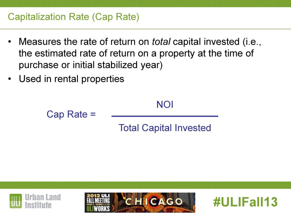 ted (i.e., the estimated rate of return on a property at the