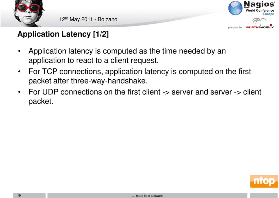 For TCP connections, application latency is computed on the first packet