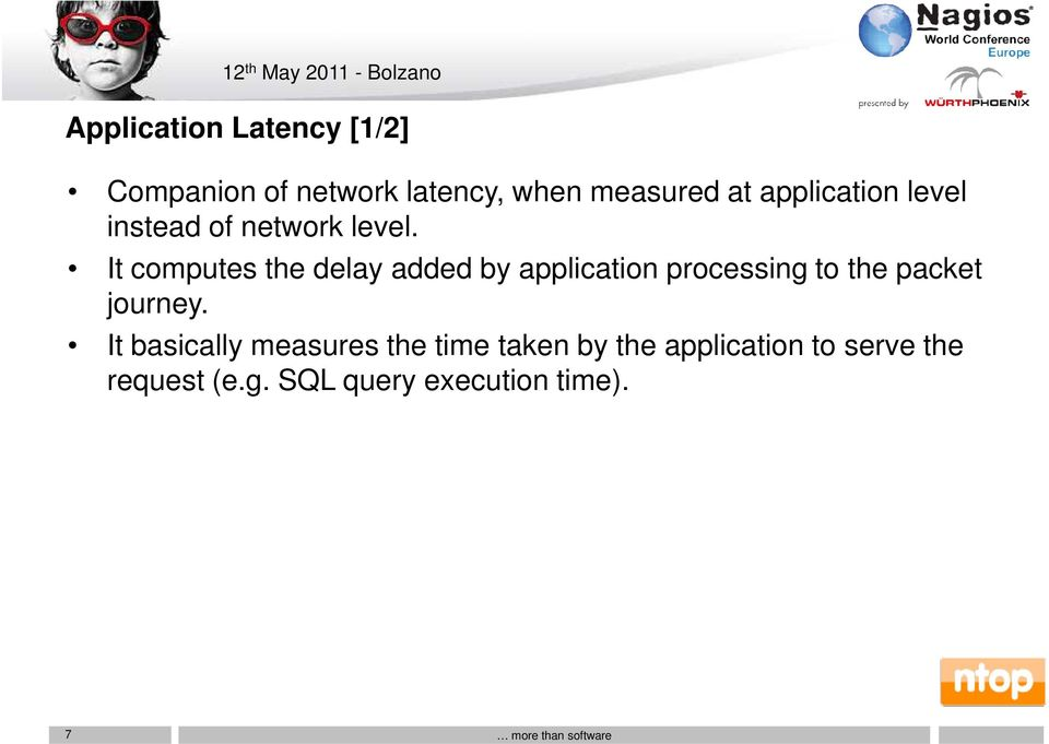 It computes the delay added by application processing to the packet journey.