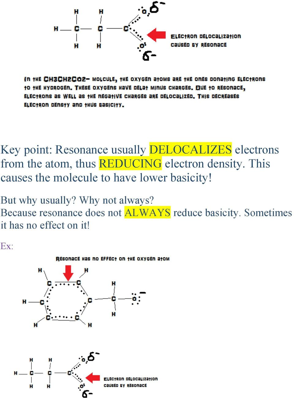 This causes the molecule to have lower basicity! But why usually?
