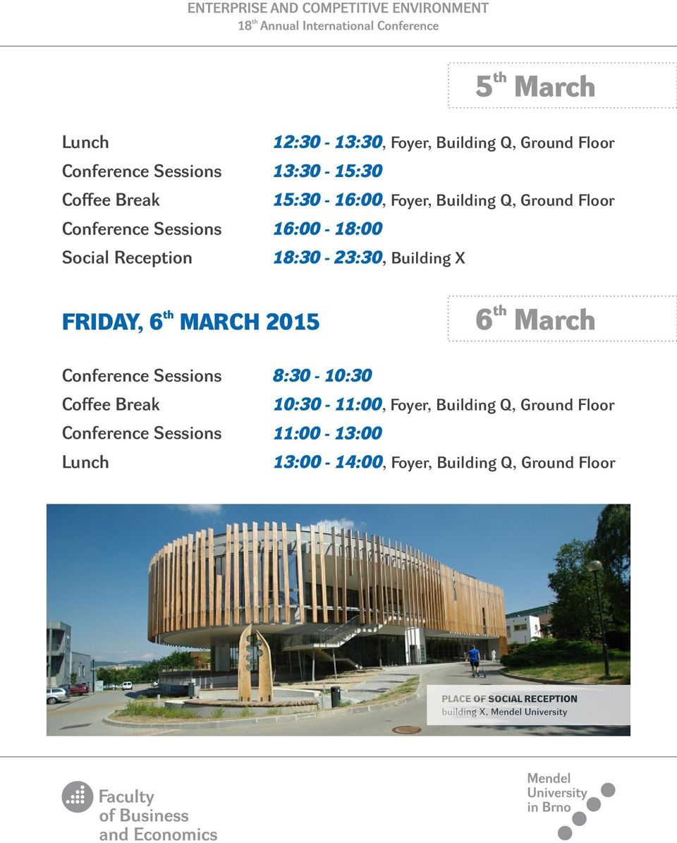 Building X th FRIDAY, 6 MARCH 2015 th 6 March Conference Sessions Coffee Break Conference Sessions Lunch