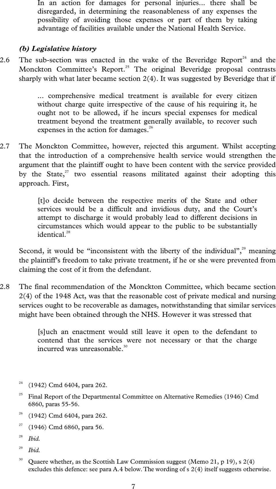 National Health Service. (b) Legislative history 2.6 The sub-section was enacted in the wake of the Beveridge Report 24 and the Monckton Committee s Report.