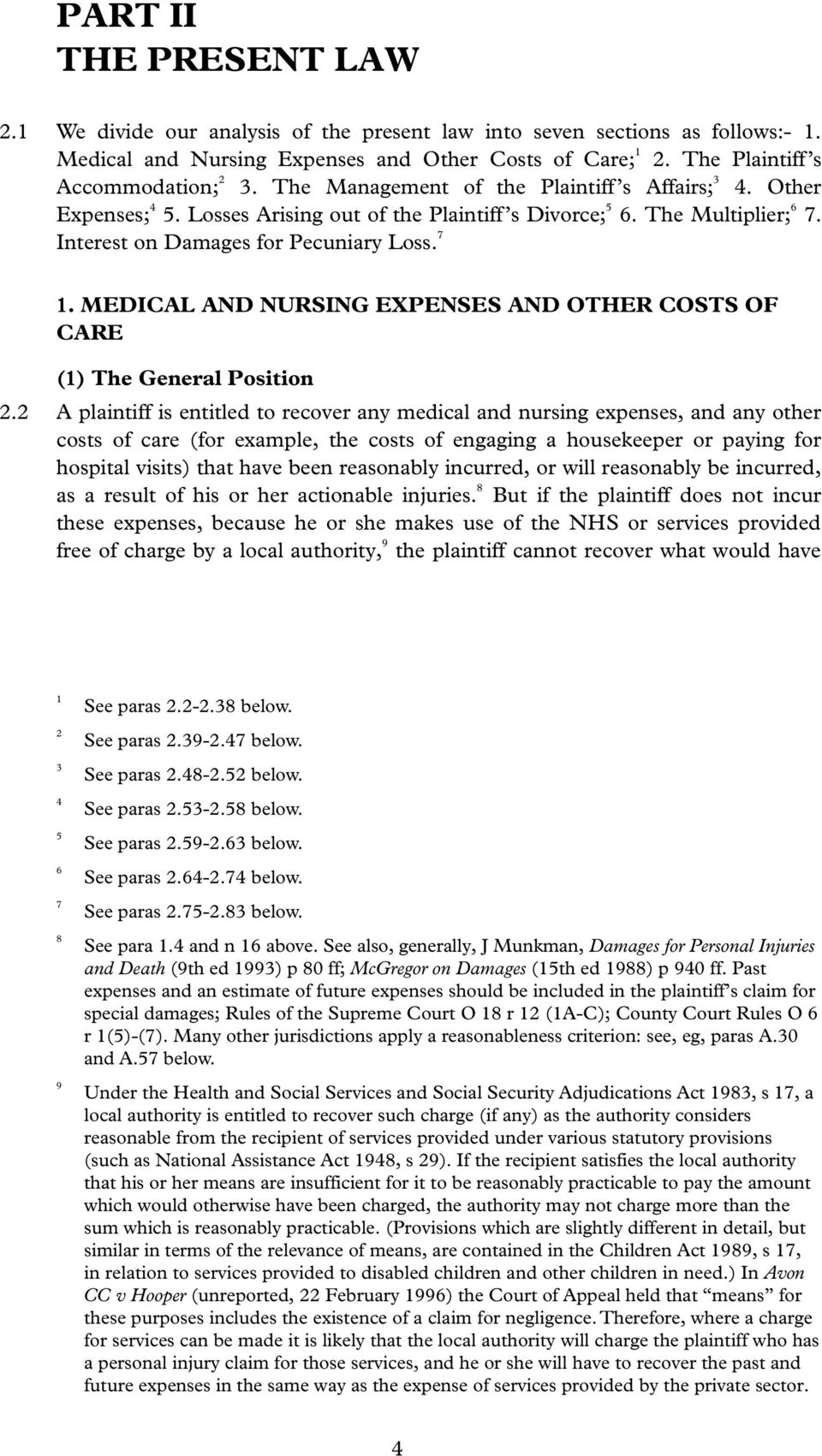 MEDICAL AND NURSING EXPENSES AND OTHER COSTS OF CARE (1) The General Position 2.