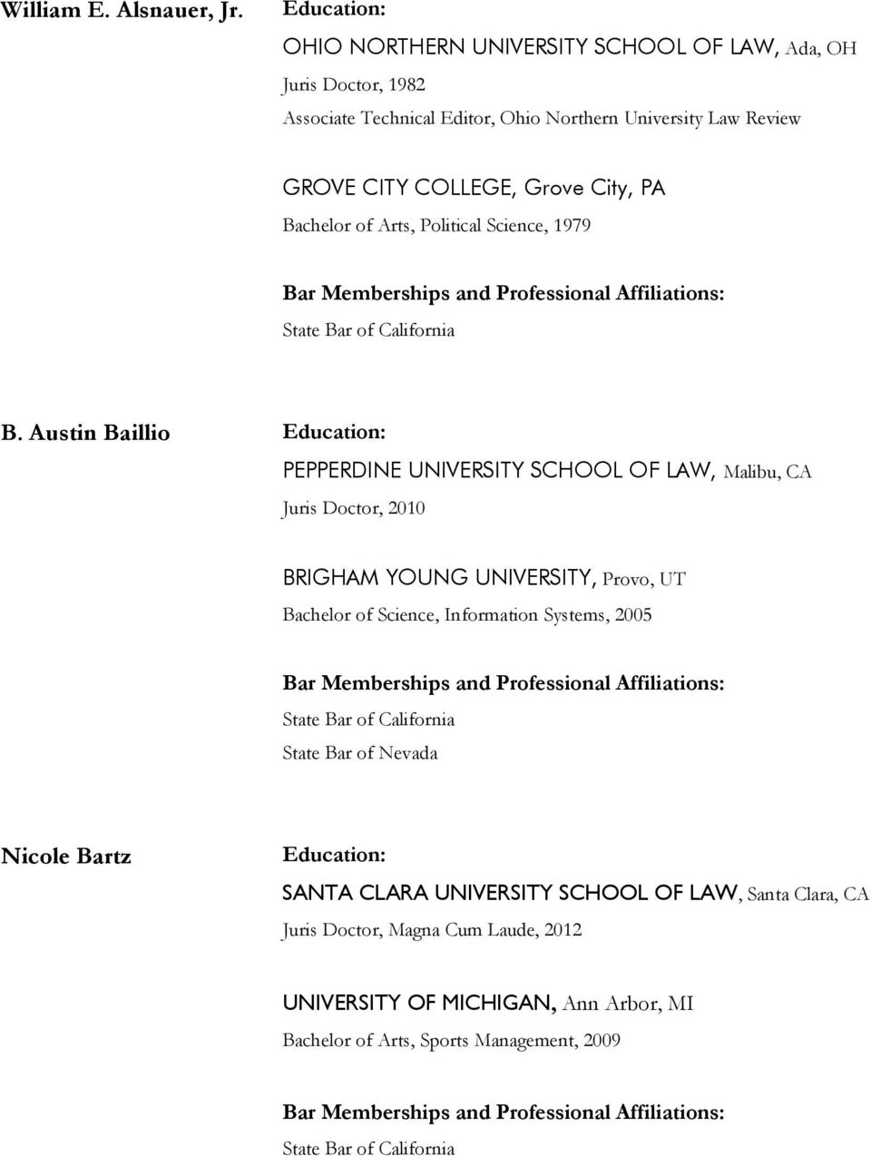 Grove City, PA Bachelor of Arts, Political Science, 1979 B.