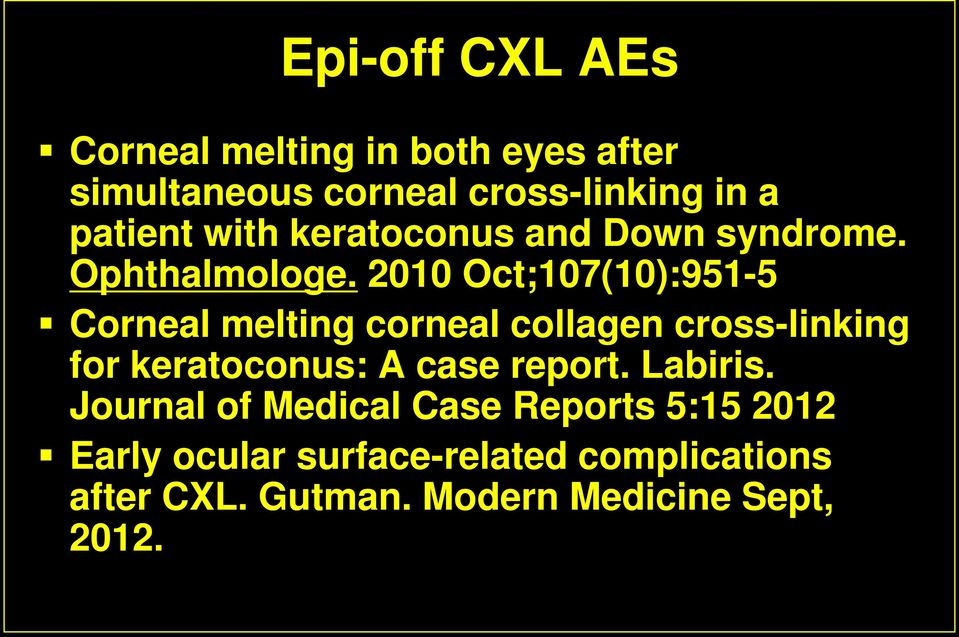 2010 Oct;107(10):951-5 Corneal melting corneal collagen cross-linking for keratoconus: A case