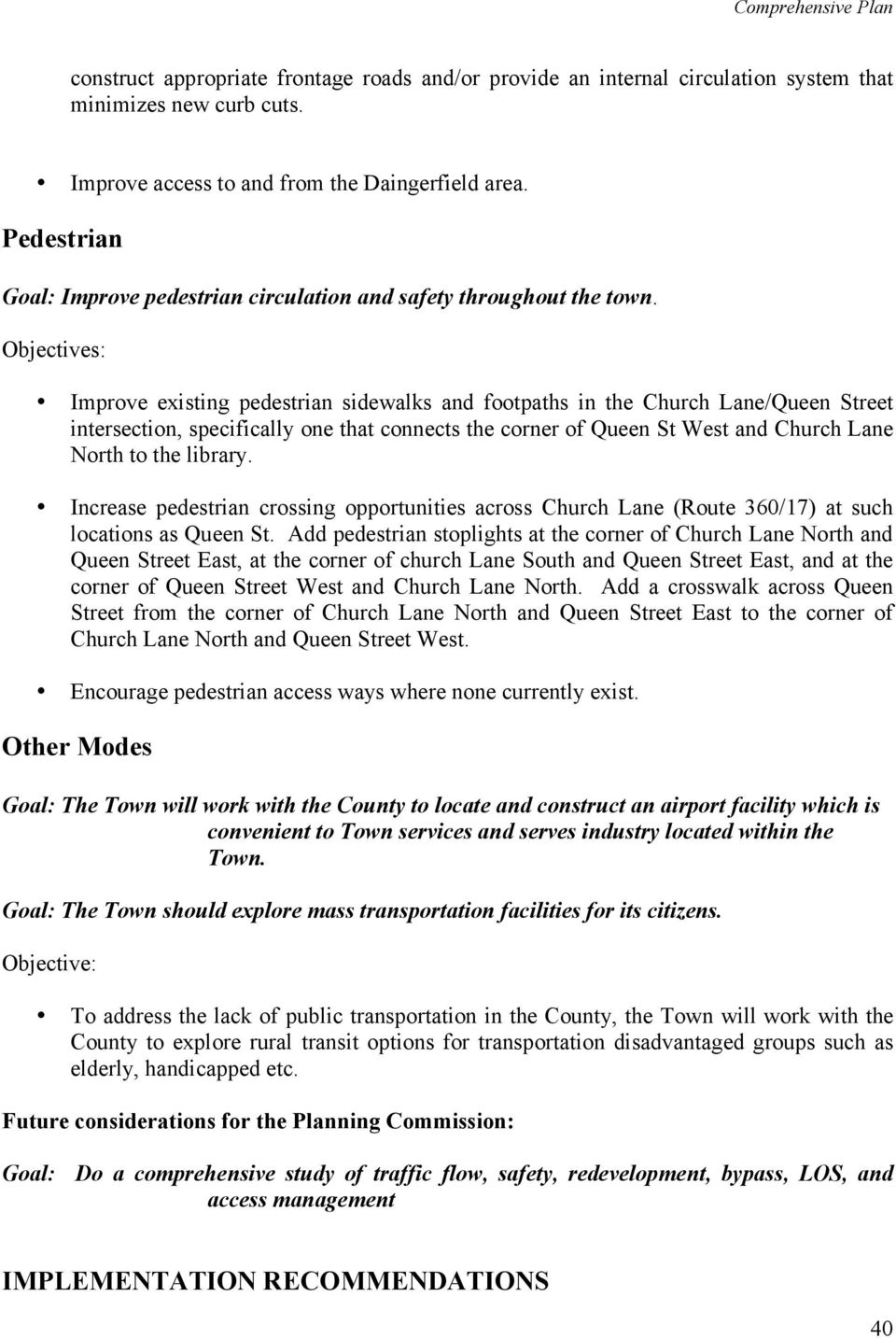 Objectives: Improve existing pedestrian sidewalks and footpaths in the Church Lane/Queen Street intersection, specifically one that connects the corner of Queen St West and Church Lane North to the
