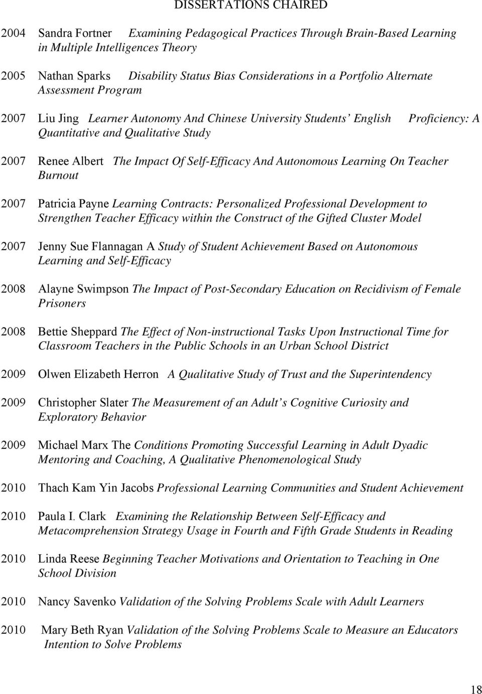 Self-Efficacy And Autonomous Learning On Teacher Burnout 2007 Patricia Payne Learning Contracts: Personalized Professional Development to Strengthen Teacher Efficacy within the Construct of the