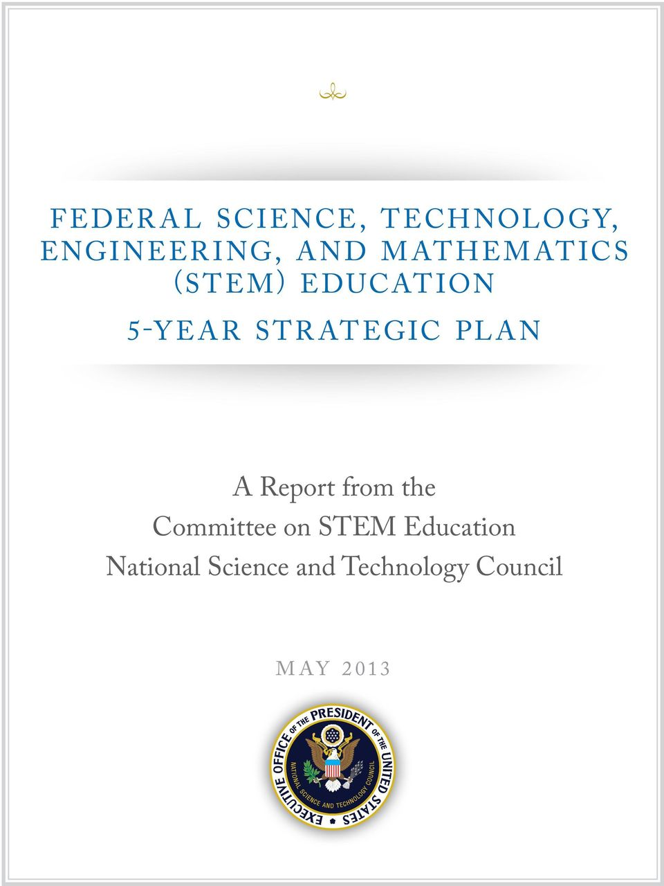 Report from the Committee on STEM Education