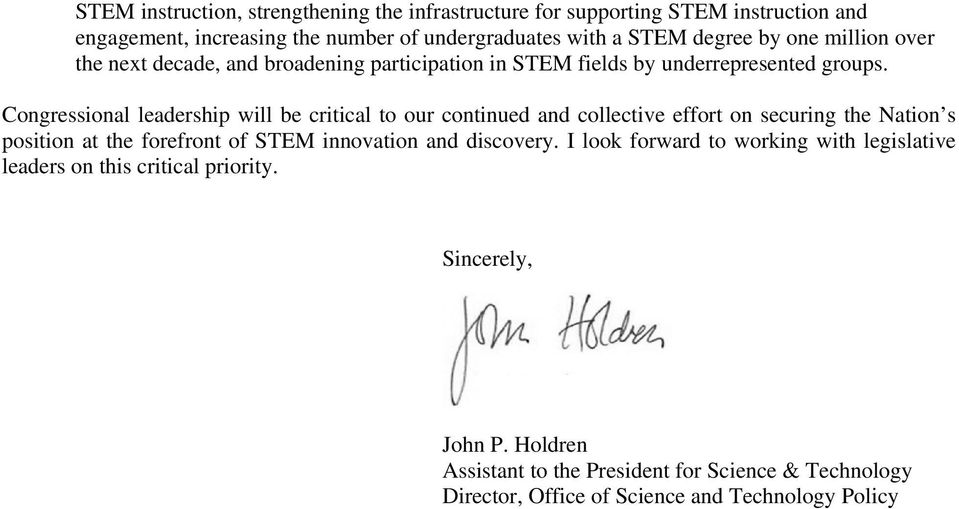 Congressional leadership will be critical to our continued and collective effort on securing the Nation s position at the forefront of STEM innovation and