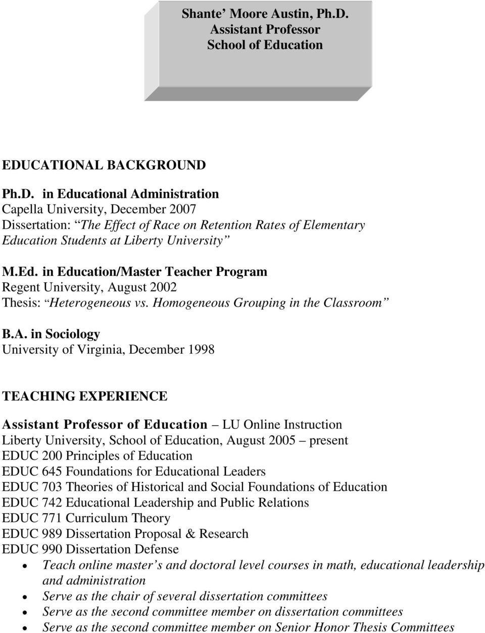 gust 2002 Thesis: Heterogeneous vs. Homogeneous Grouping in the Classroom B.A.