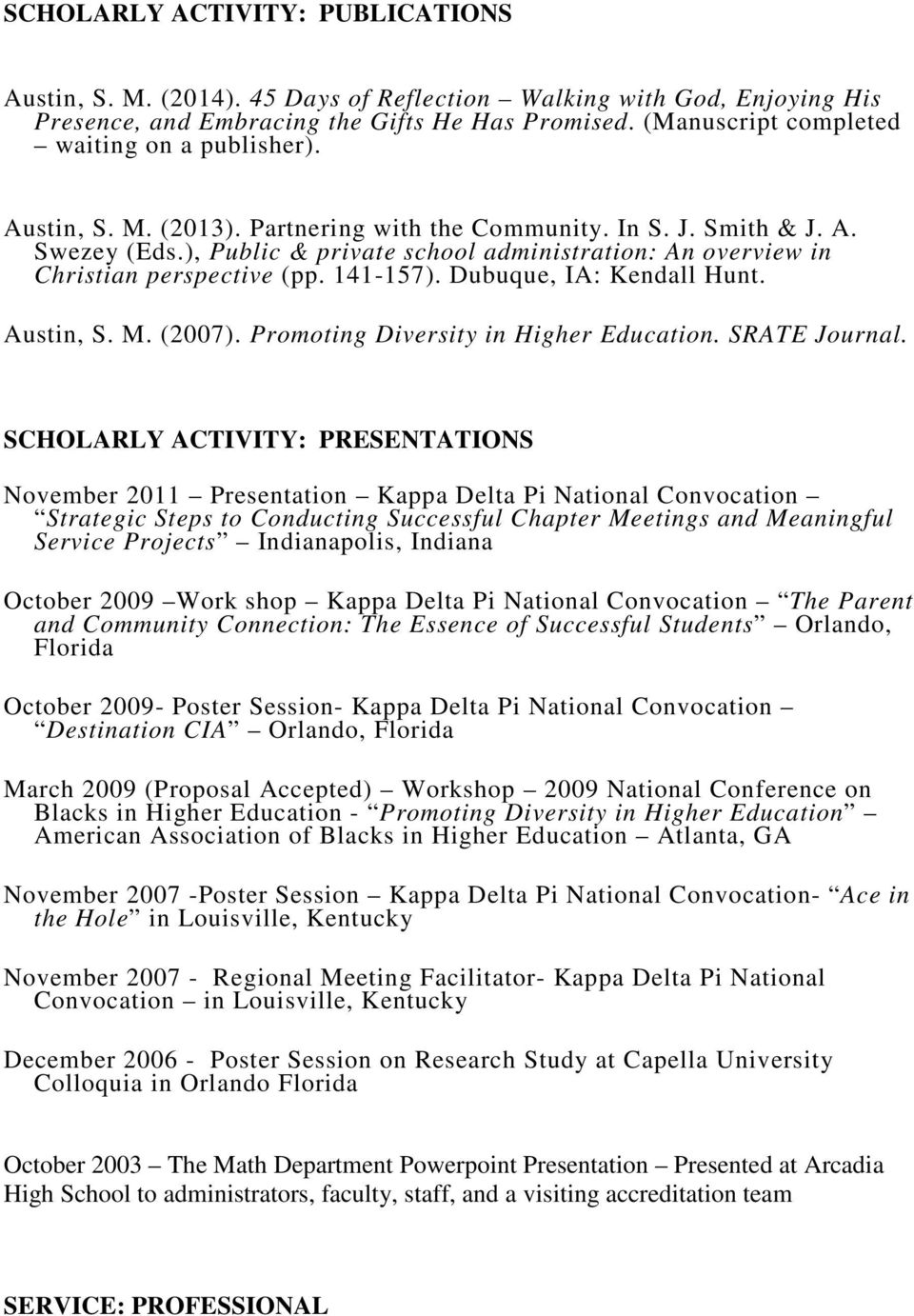 ), Public & private school administration: An overview in Christian perspective (pp. 141-157). Dubuque, IA: Kendall Hunt. Austin, S. M. (2007). Promoting Diversity in Higher Education. SRATE Journal.