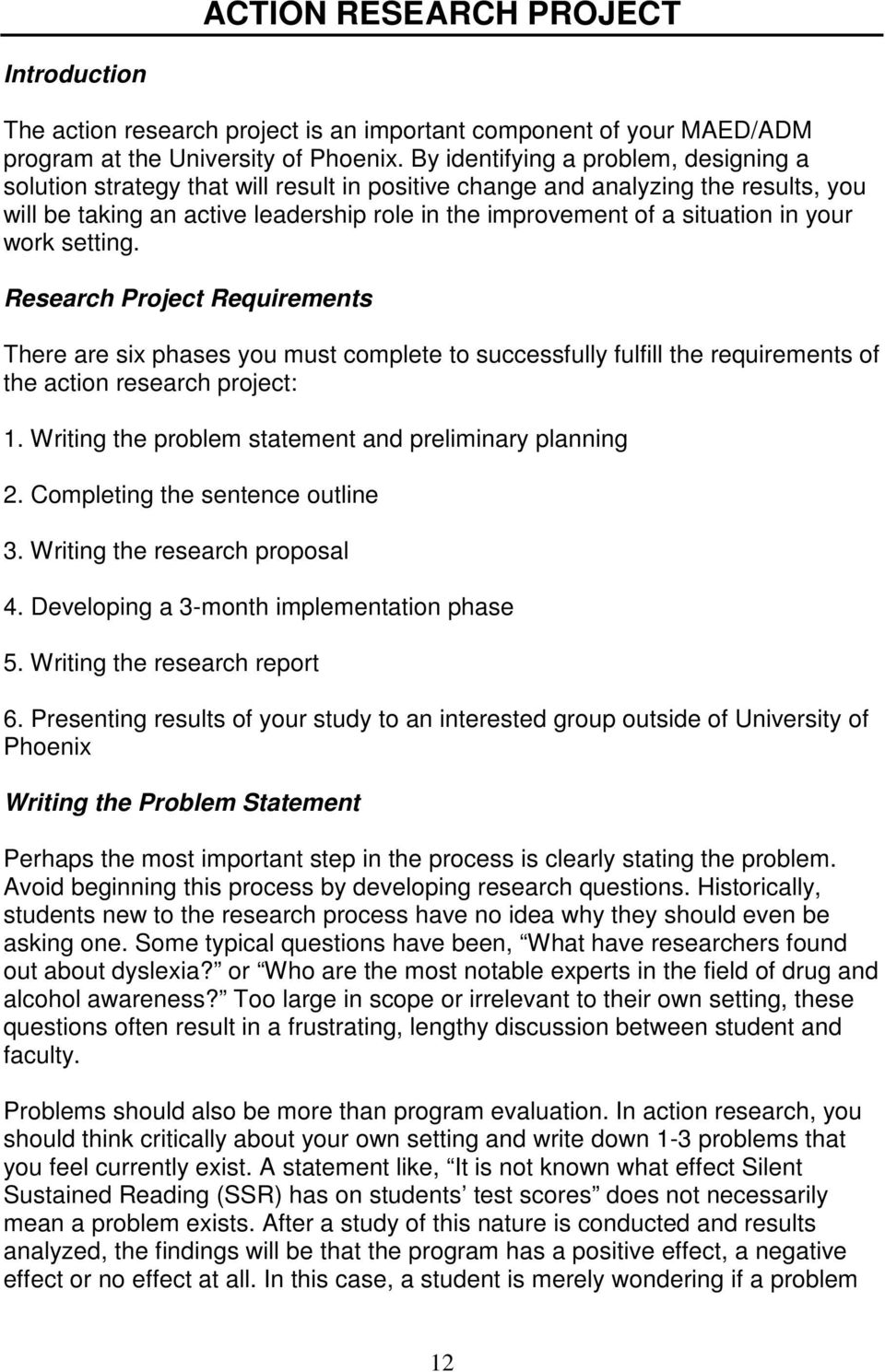 in your work setting. Research Project Requirements There are six phases you must complete to successfully fulfill the requirements of the action research project: 1.