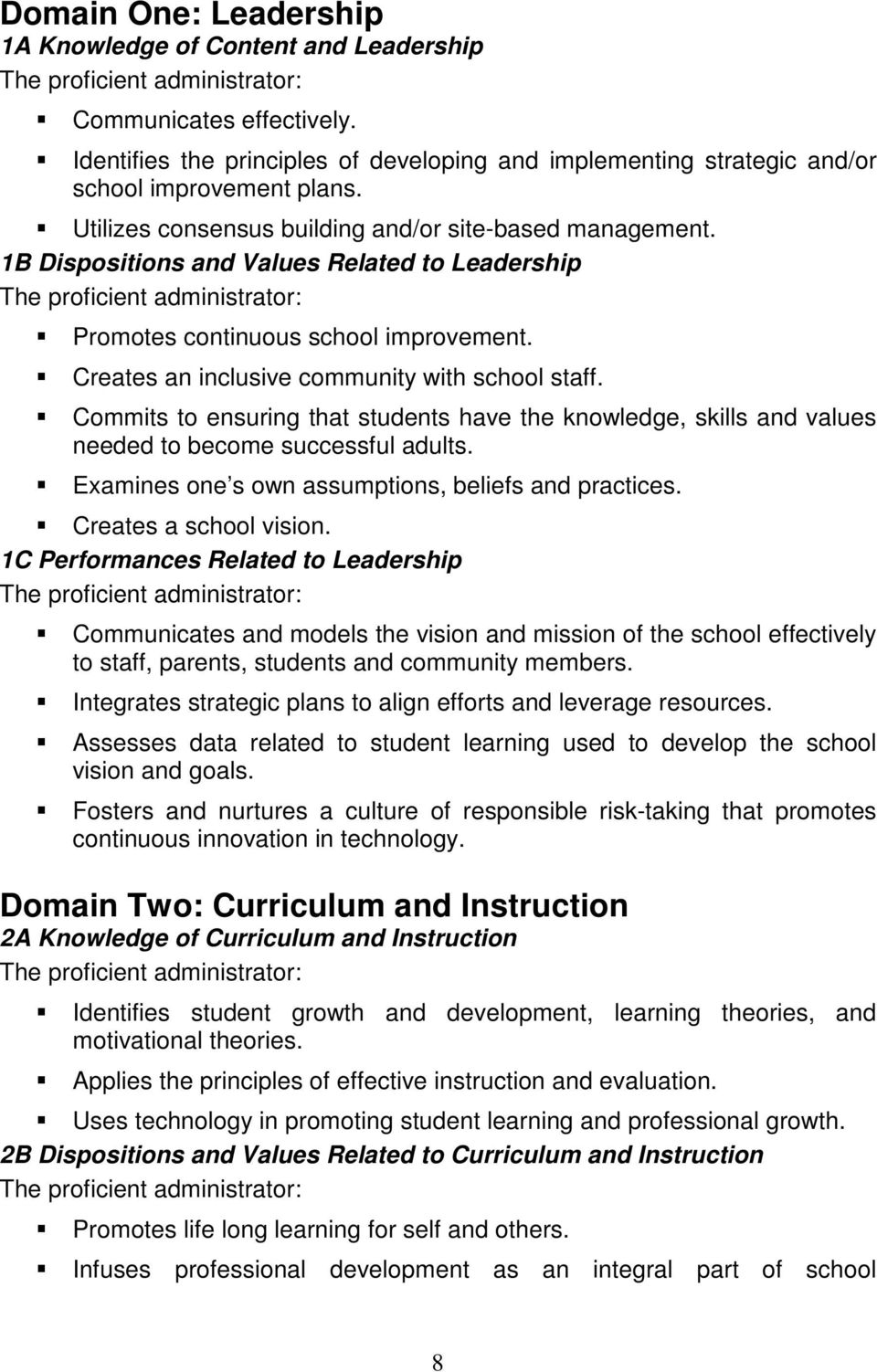 1B Dispositions and Values Related to Leadership The proficient administrator: Promotes continuous school improvement. Creates an inclusive community with school staff.