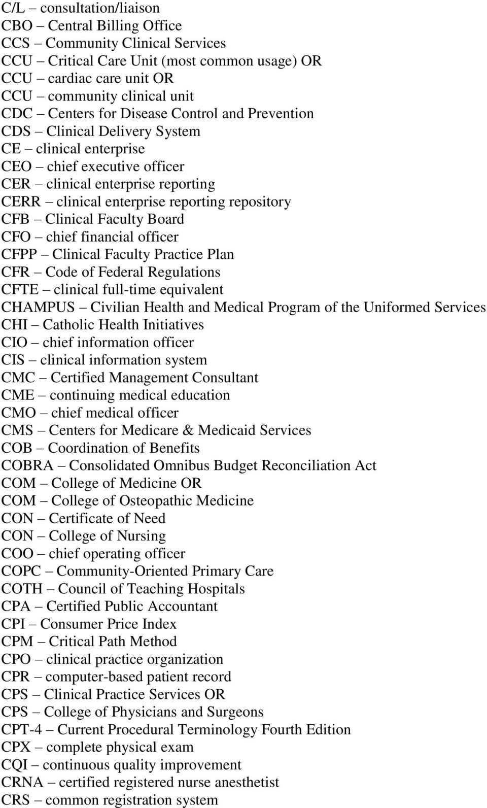 Clinical Faculty Board CFO chief financial officer CFPP Clinical Faculty Practice Plan CFR Code of Federal Regulations CFTE clinical full-time equivalent CHAMPUS Civilian Health and Medical Program