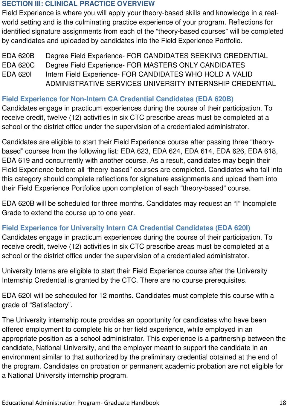EDA 620B EDA 620C EDA 620I Degree Field Experience- FOR CANDIDATES SEEKING CREDENTIAL Degree Field Experience- FOR MASTERS ONLY CANDIDATES Intern Field Experience- FOR CANDIDATES WHO HOLD A VALID