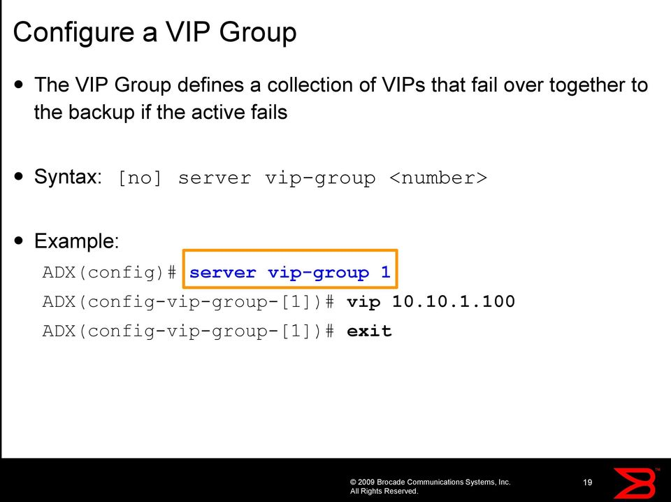 server vip-group <number> Example: ADX(config)# server vip-group 1