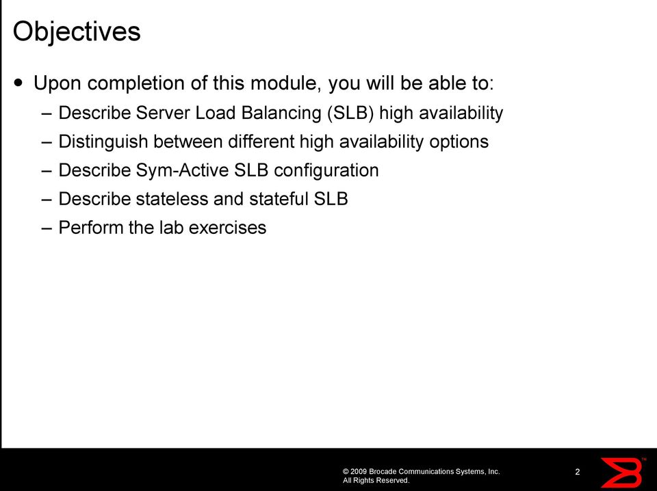 between different high availability options Describe Sym-Active SLB