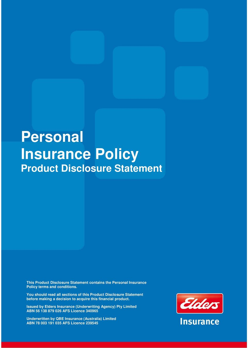 You should read all sections of this Product Disclosure Statement before making a decision to acquire this