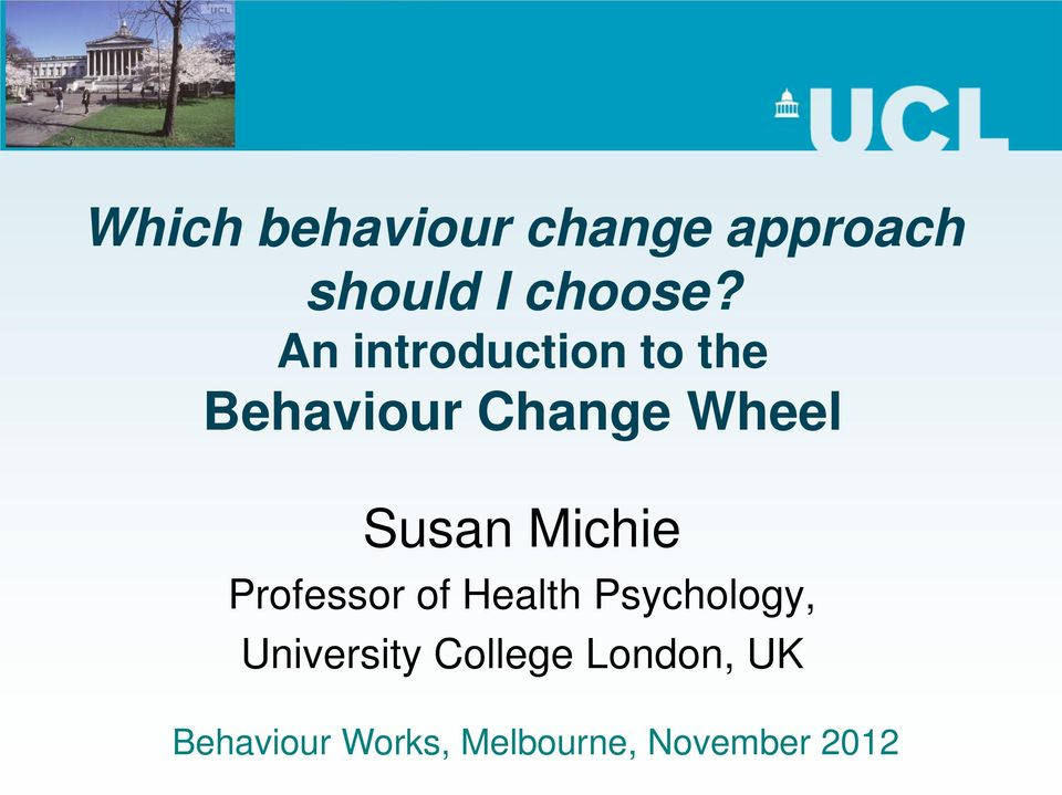 Michie Professor of Health Psychology, University