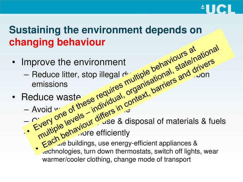 disposal of materials & fuels Use energy more efficiently Insulate buildings, use energy-efficient