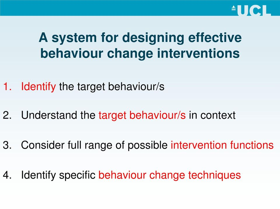 Understand the target behaviour/s in context 3.