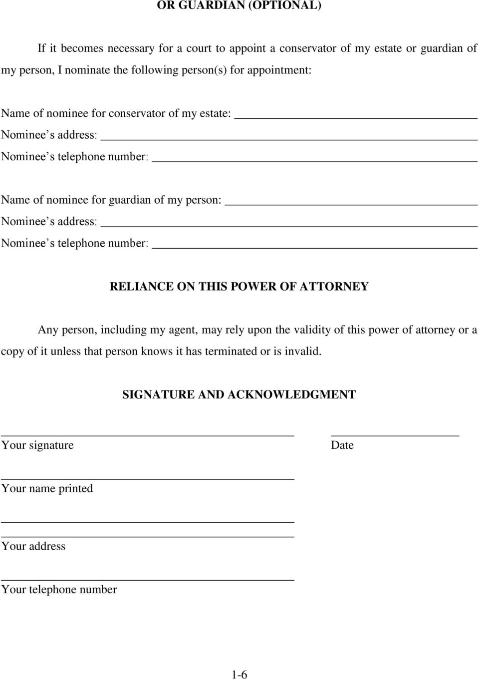 address: Nominee s telephone number: RELIANCE ON THIS POWER OF ATTORNEY Any person, including my agent, may rely upon the validity of this power of attorney or a
