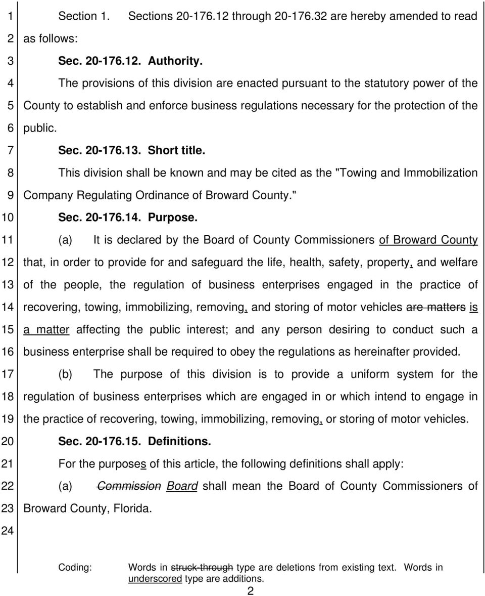 ". Short title. This division shall be known and may be cited as the ""Towing and Immobilization Company Regulating Ordinance of Broward County."" Sec. -1.. Purpose."