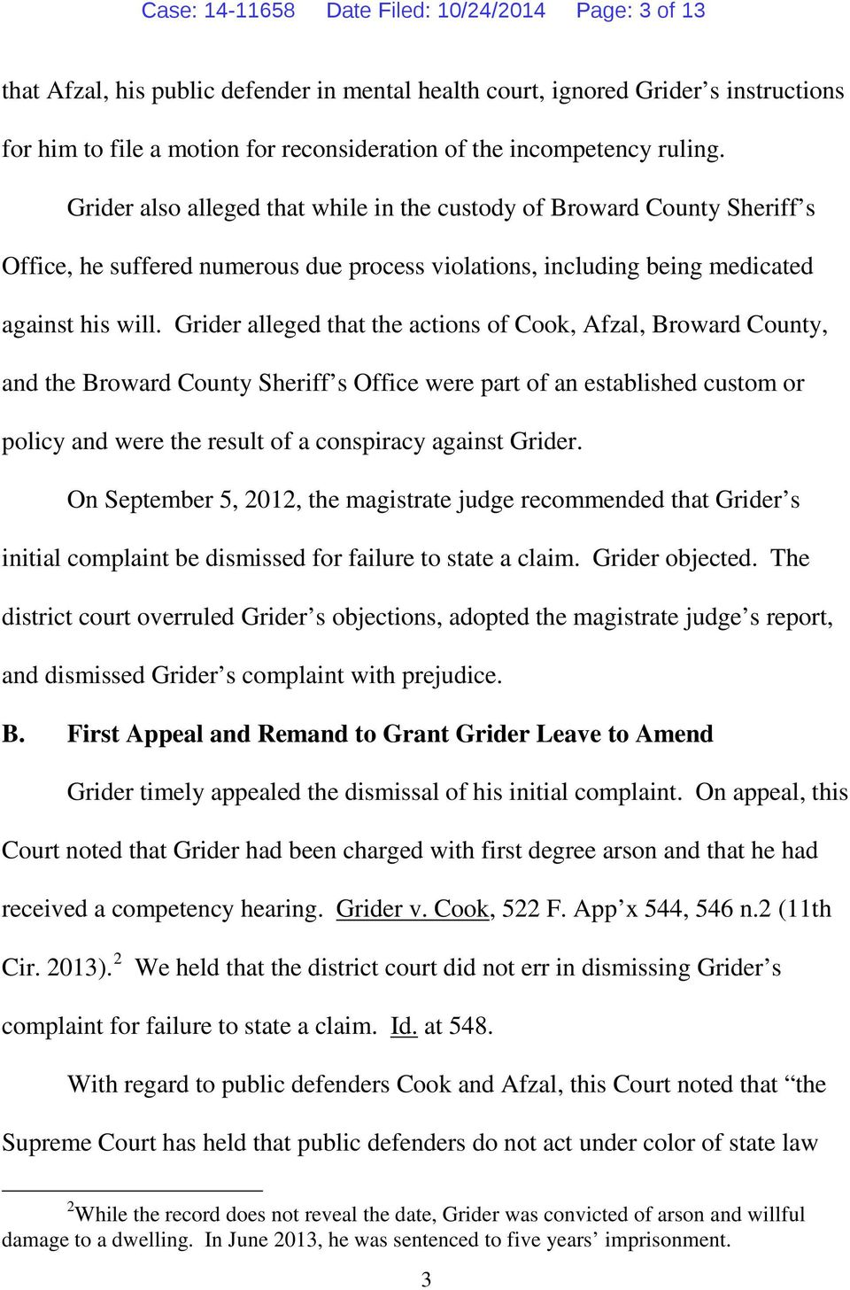 Grider alleged that the actions of Cook, Afzal, Broward County, and the Broward County Sheriff s Office were part of an established custom or policy and were the result of a conspiracy against Grider.
