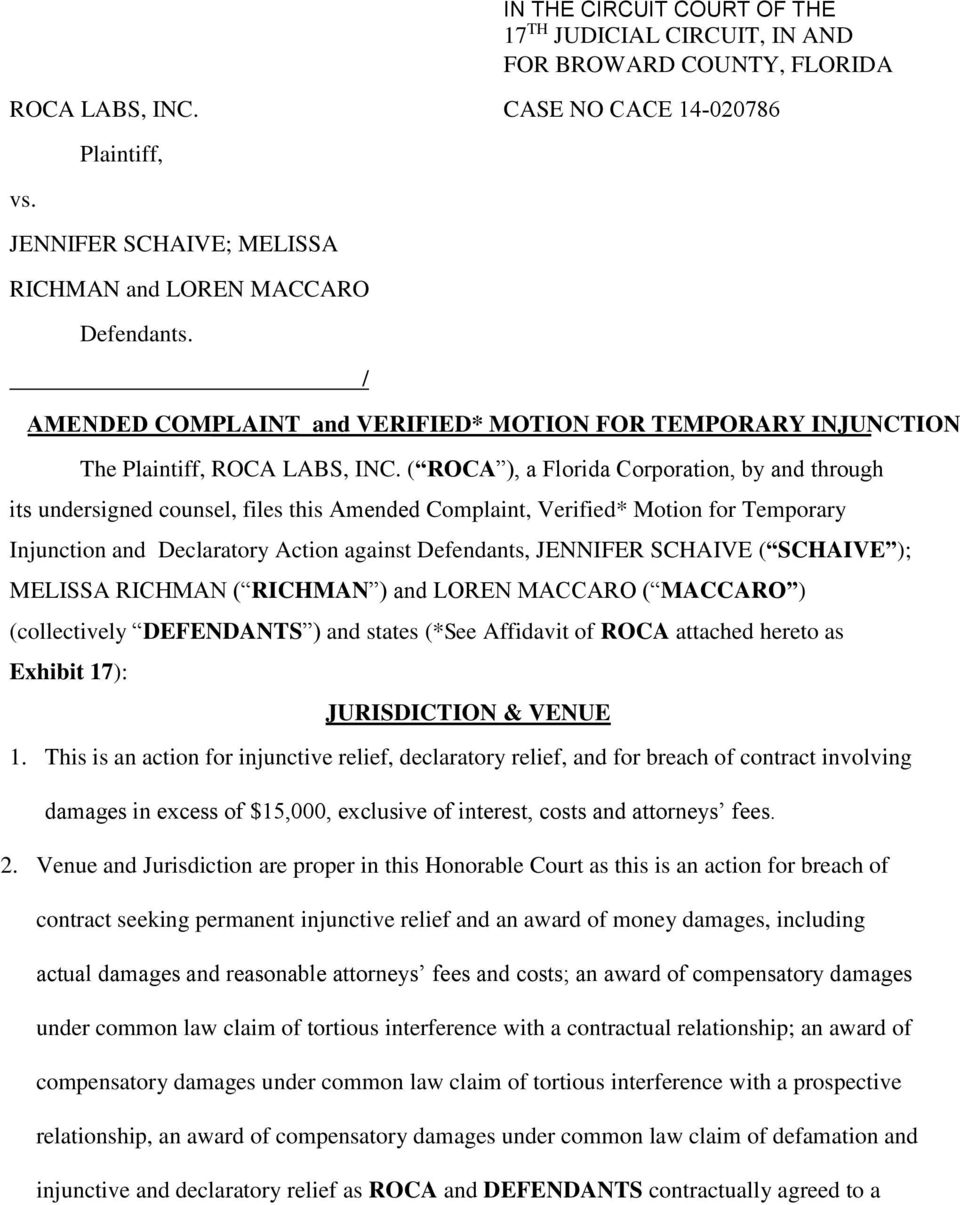 ( ROCA ), a Florida Corporation, by and through its undersigned counsel, files this Amended Complaint, Verified* Motion for Temporary Injunction and Declaratory Action against Defendants, JENNIFER