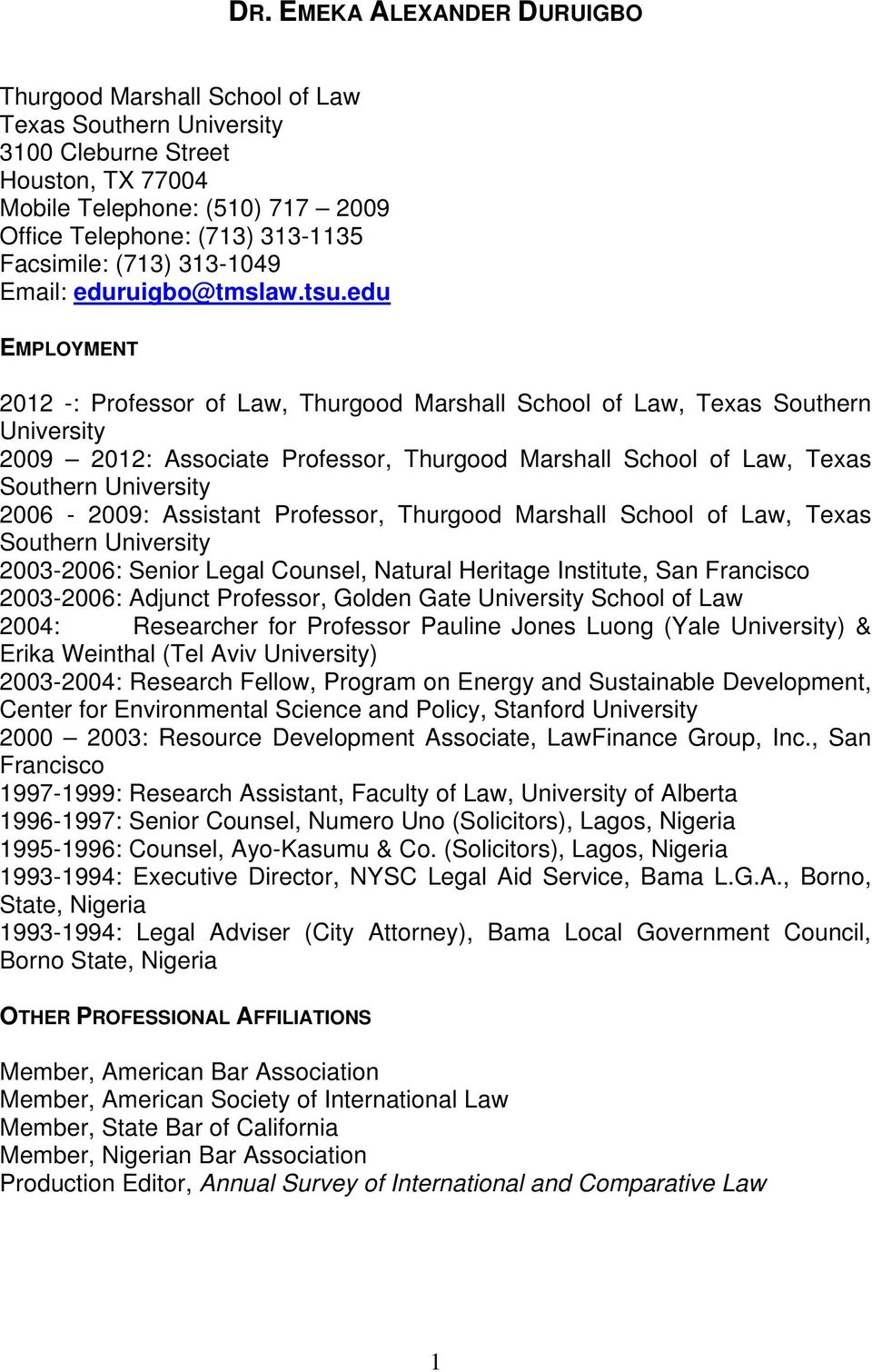 edu EMPLOYMENT 2012 -: Professor of Law, Thurgood Marshall School of Law, Texas Southern University 2009 2012: Associate Professor, Thurgood Marshall School of Law, Texas Southern University