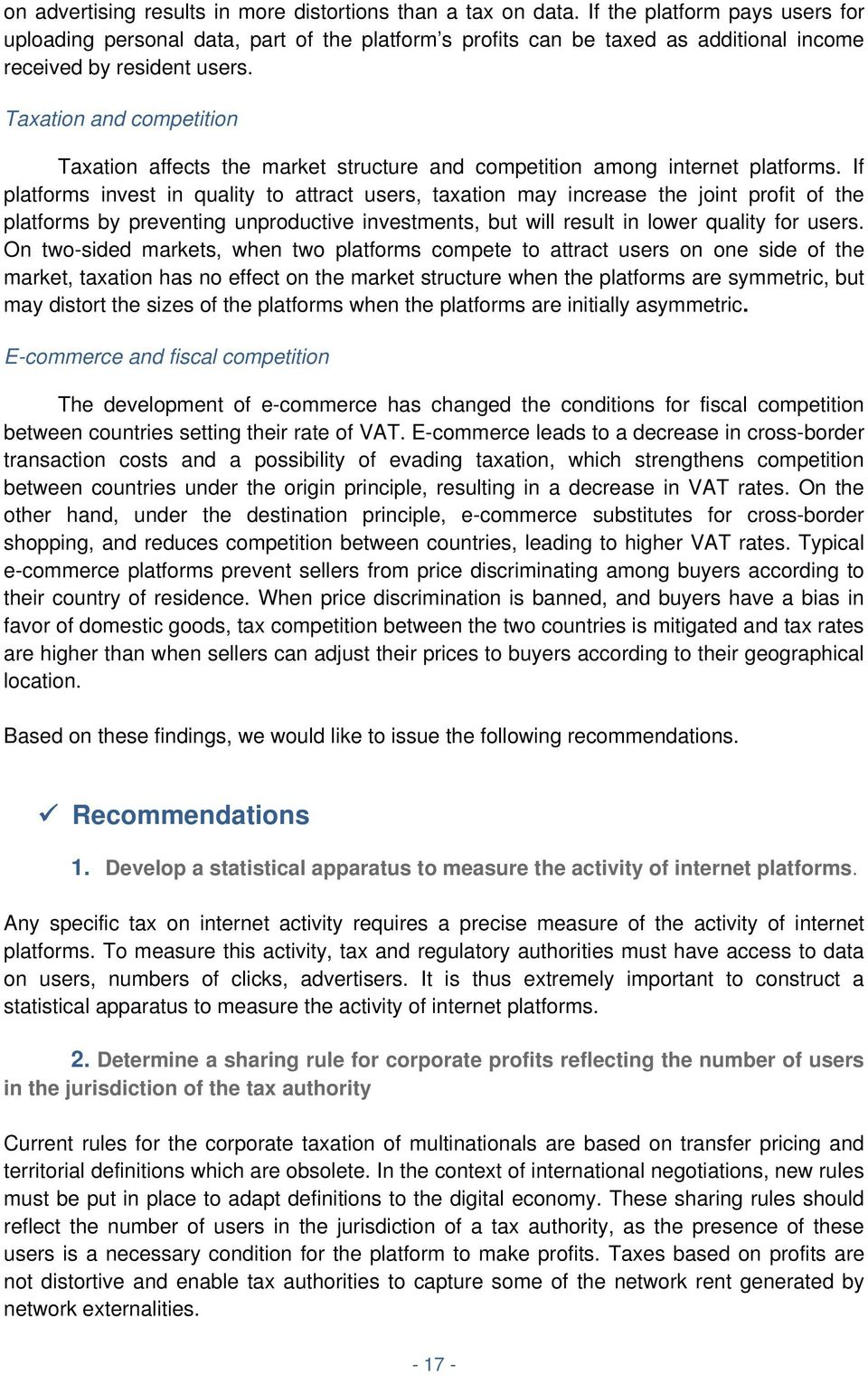 Taxation and competition Taxation affects the market structure and competition among internet platforms.