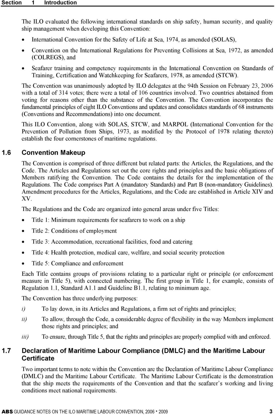 requirements in the International Convention on Standards of Training, Certification and Watchkeeping for Seafarers, 1978, as amended (STCW).