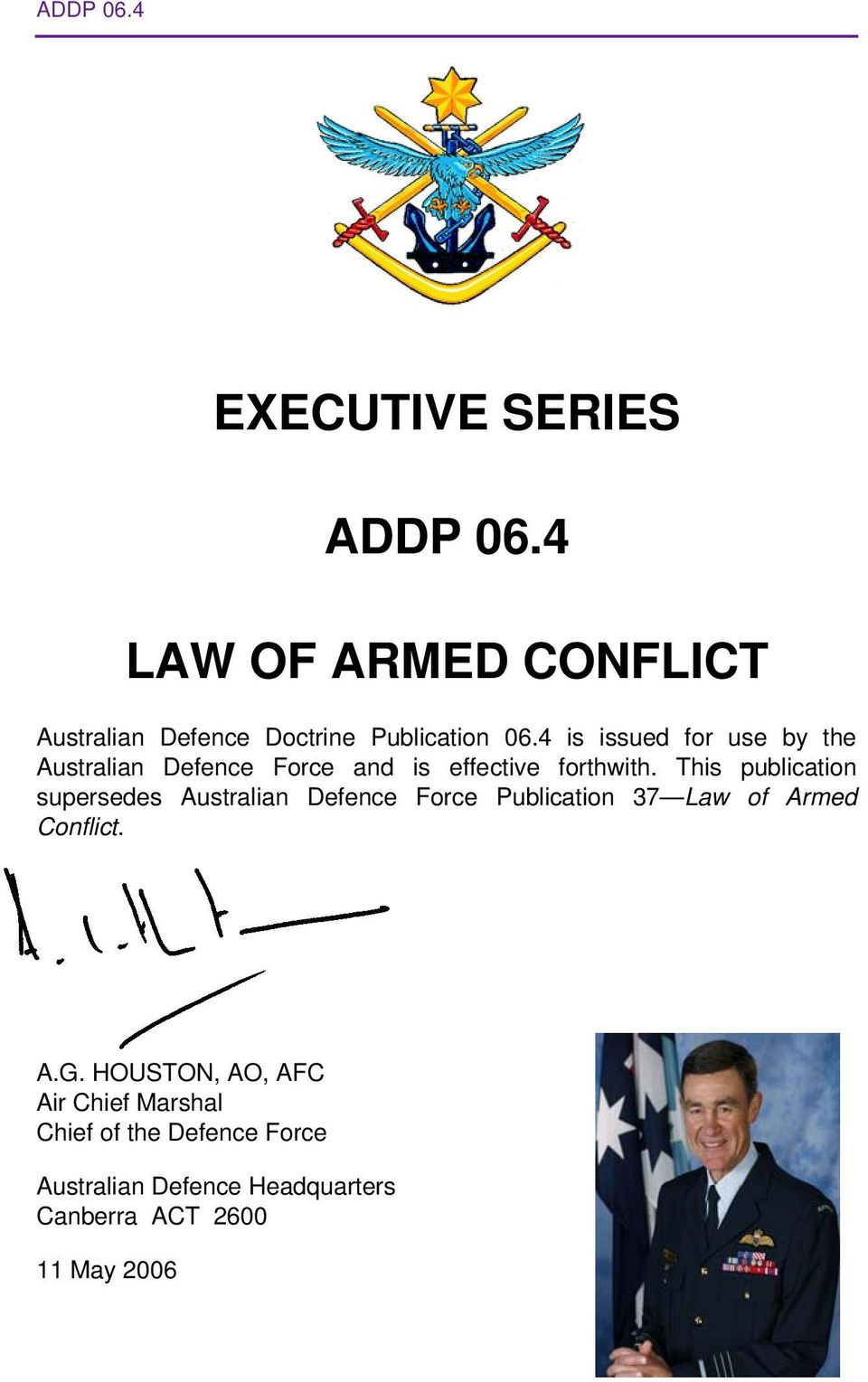 4 is issued for use by the Australian Defence Force and is effective forthwith.