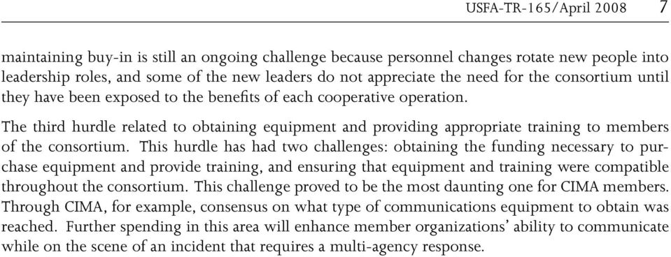 The third hurdle related to obtaining equipment and providing appropriate training to members of the consortium.