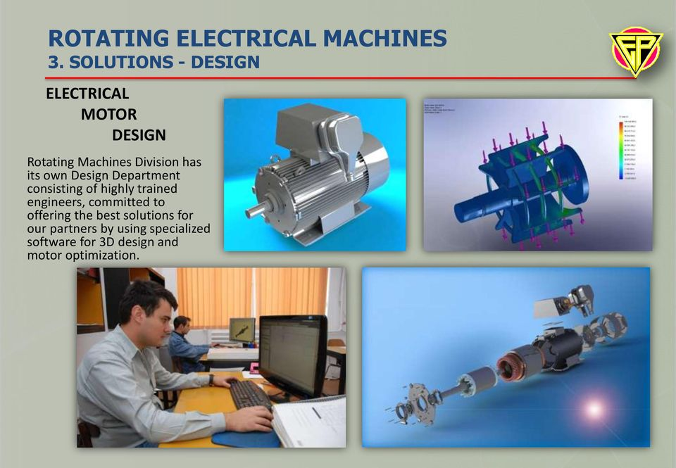 trained engineers, committed to offering the best solutions for