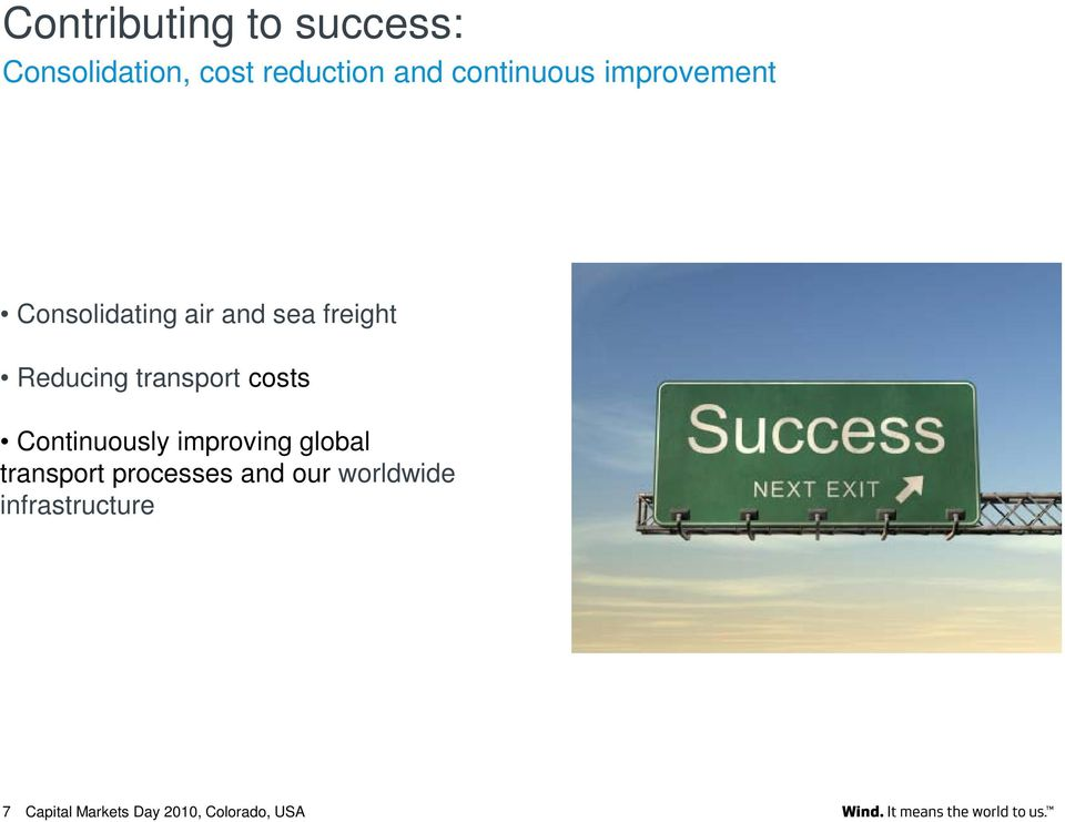 freight Reducing transport costs Continuously improving
