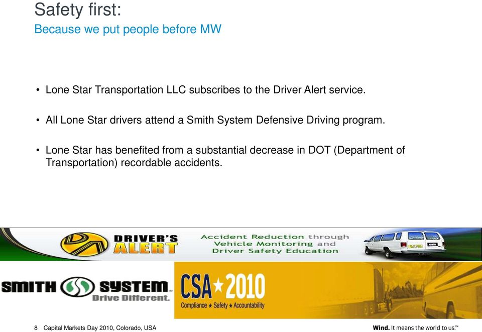 All Lone Star drivers attend a Smith System Defensive Driving program.