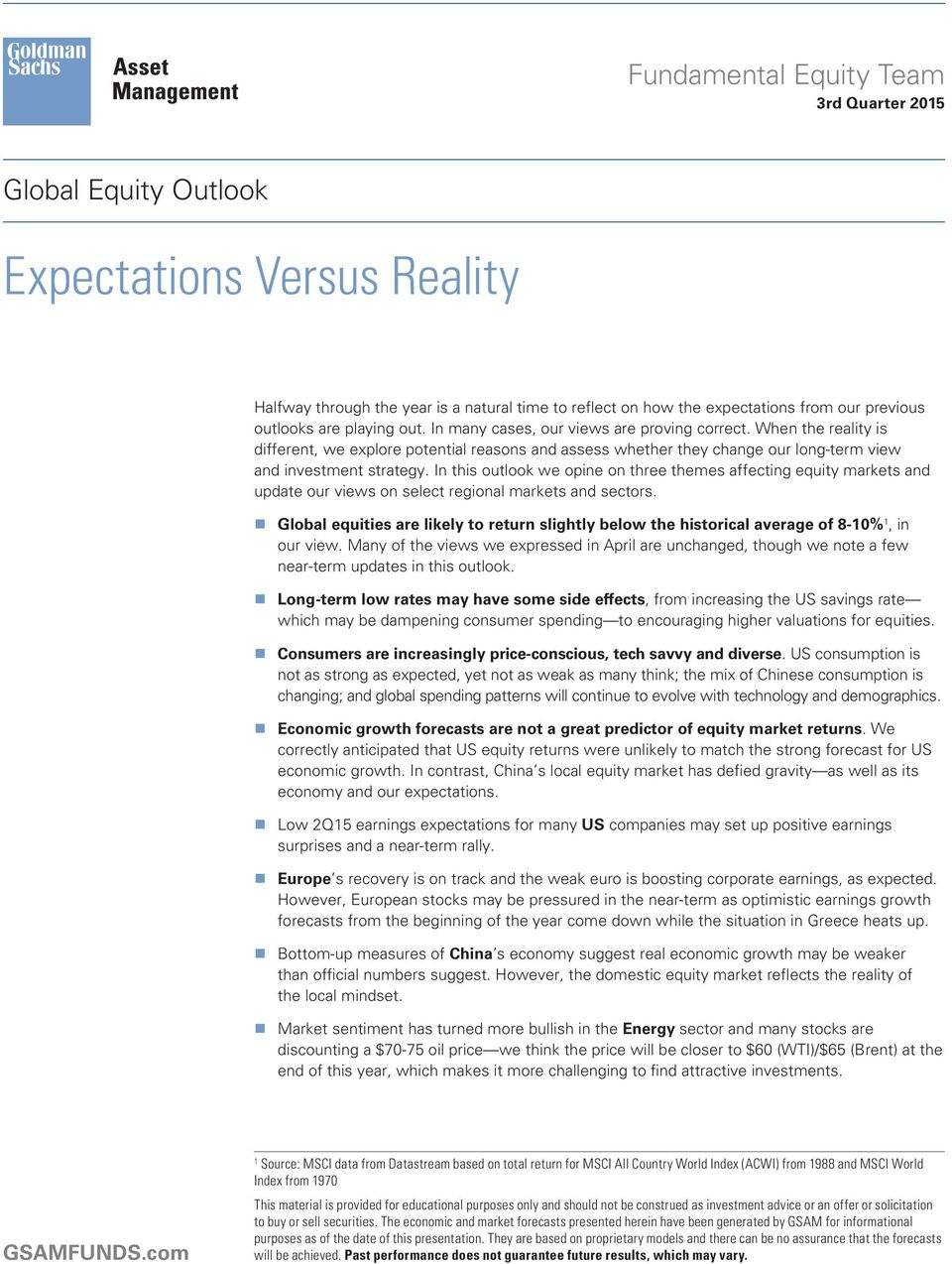 In this outlook we opine on three themes affecting equity markets and update our views on select regional markets and sectors.