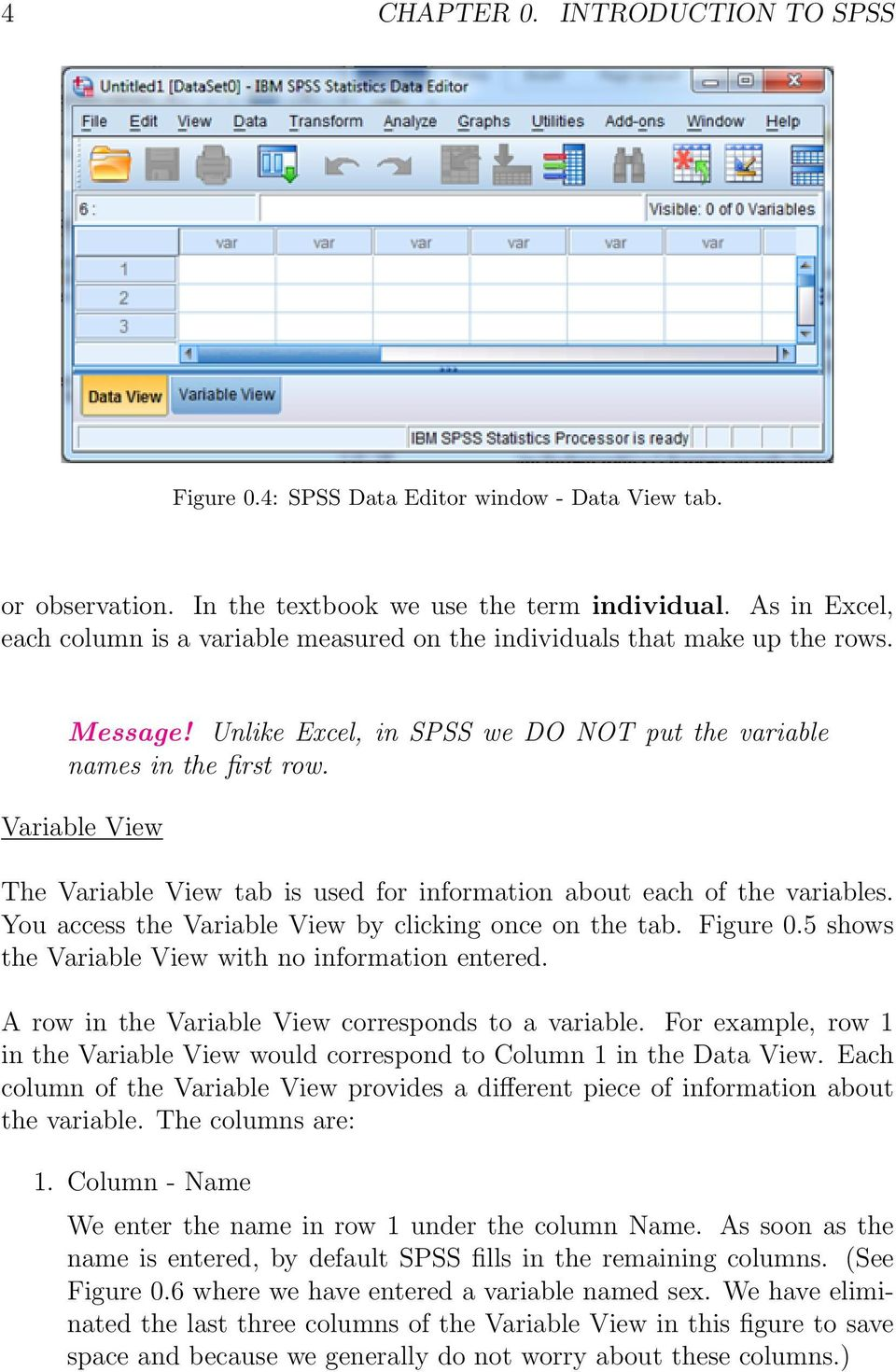 Variable View The Variable View tab is used for information about each of the variables. You access the Variable View by clicking once on the tab. Figure 0.