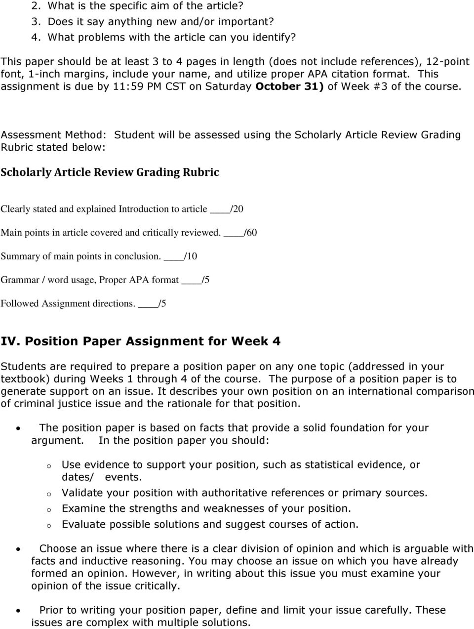 This assignment is due by 11:59 PM CST on Saturday October 31) of Week #3 of the course.