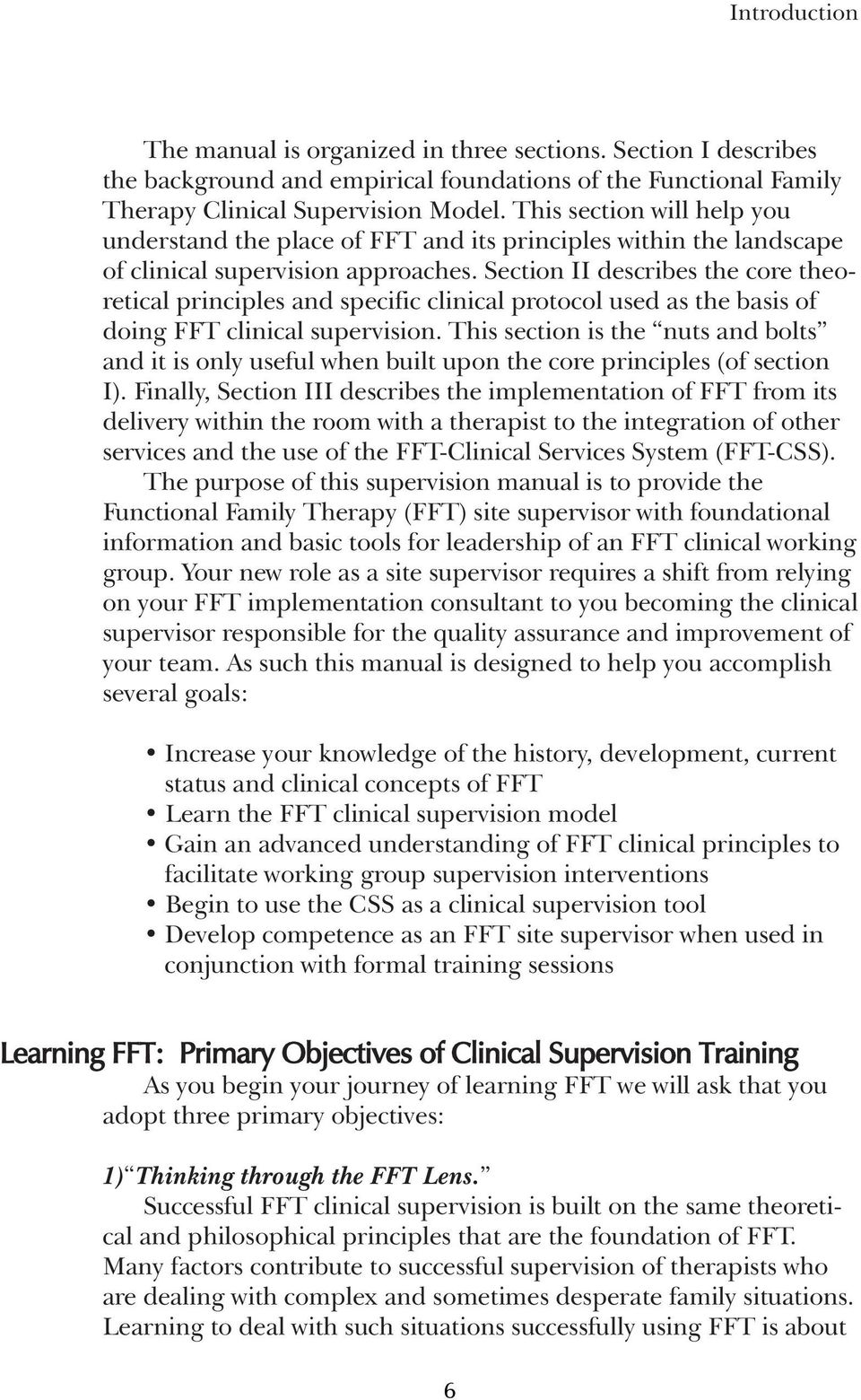 Section II describes the core theoretical principles and specific clinical protocol used as the basis of doing FFT clinical supervision.