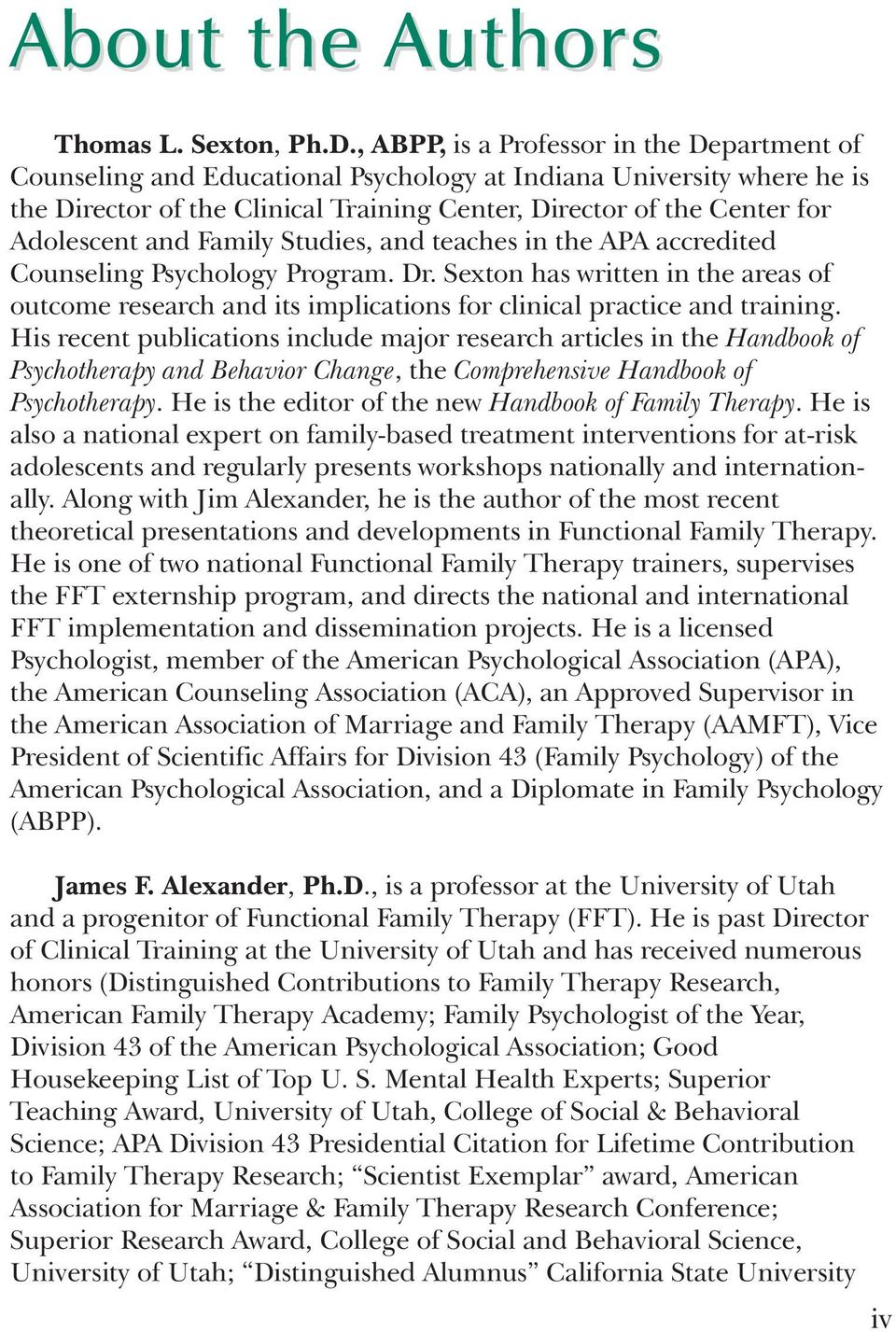 and Family Studies, and teaches in the APA accredited Counseling Psychology Program. Dr. Sexton has written in the areas of outcome research and its implications for clinical practice and training.