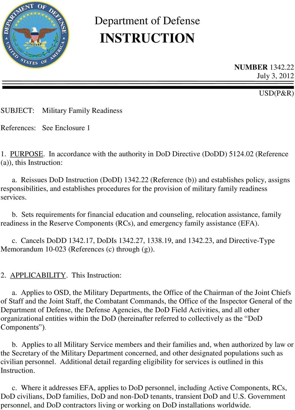 22 (Reference (b)) and establishes policy, assigns responsibilities, and establishes procedures for the provision of military family readiness services. b.