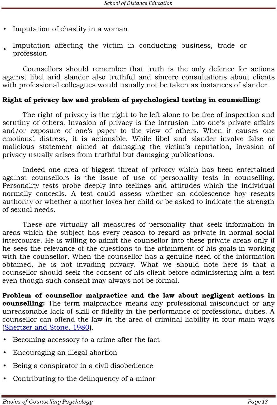 Right of privacy law and problem of psychological testing in counselling: The right of privacy is the right to be left alone to be free of inspection and scrutiny of others.