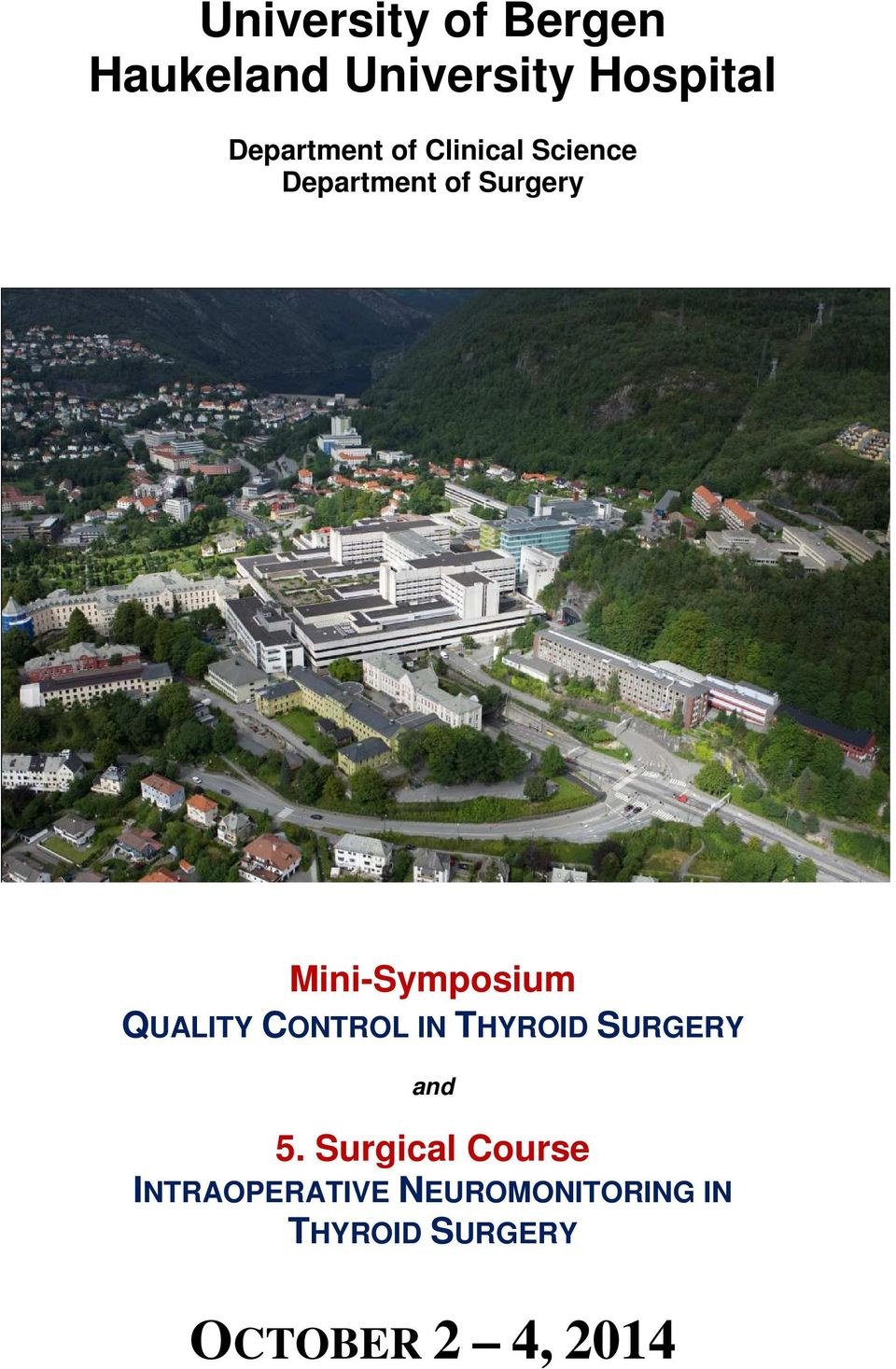 Mini-Symposium QUALITY CONTROL IN THYROID SURGERY and 5.