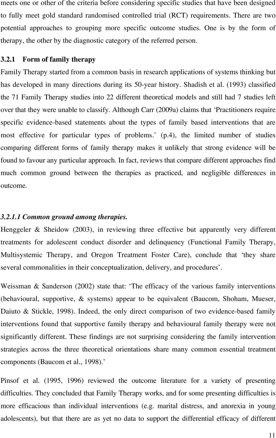 the efficacy and effectiveness in a treatment during the psychotherapy Efficacy of medication treatment versus psychotherapy using a sample  there  is a significant amount of research supporting therapy as an effective intervention   there are critical phases during the treatment process for depression that are.