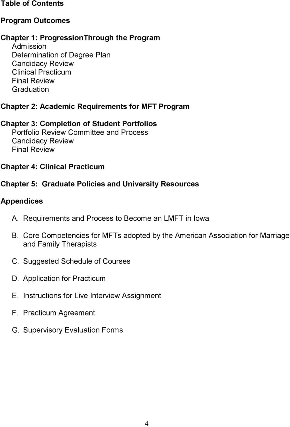 Chapter 5: Graduate Policies and University Resources Appendices A. Requirements and Process to Become an LMFT in Iowa B.