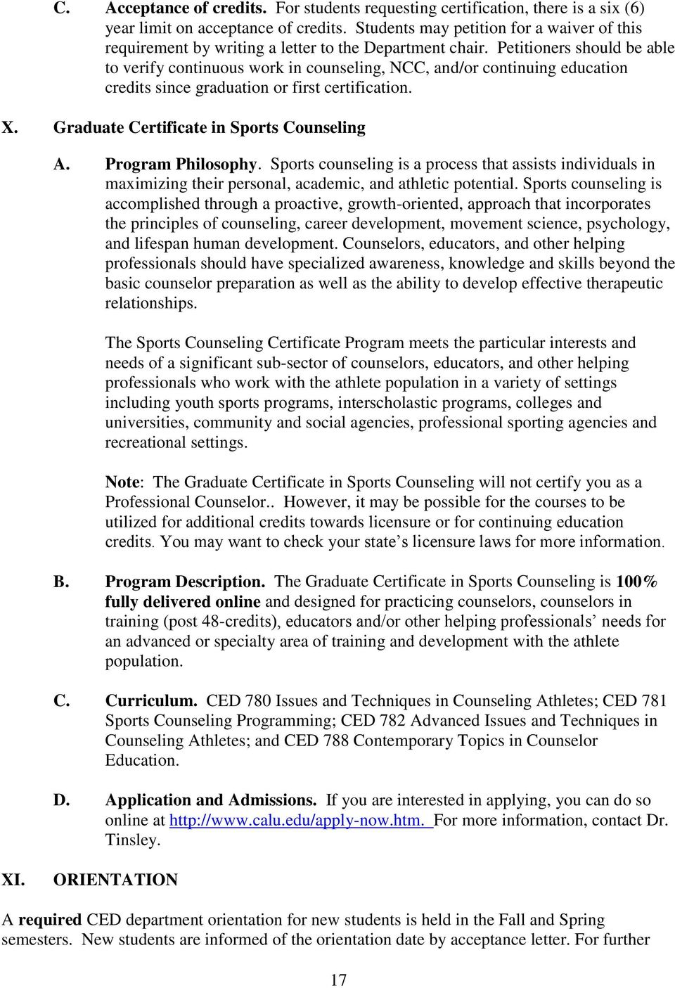 Petitioners should be able to verify continuous work in counseling, NCC, and/or continuing education credits since graduation or first certification. X. Graduate Certificate in Sports Counseling A.