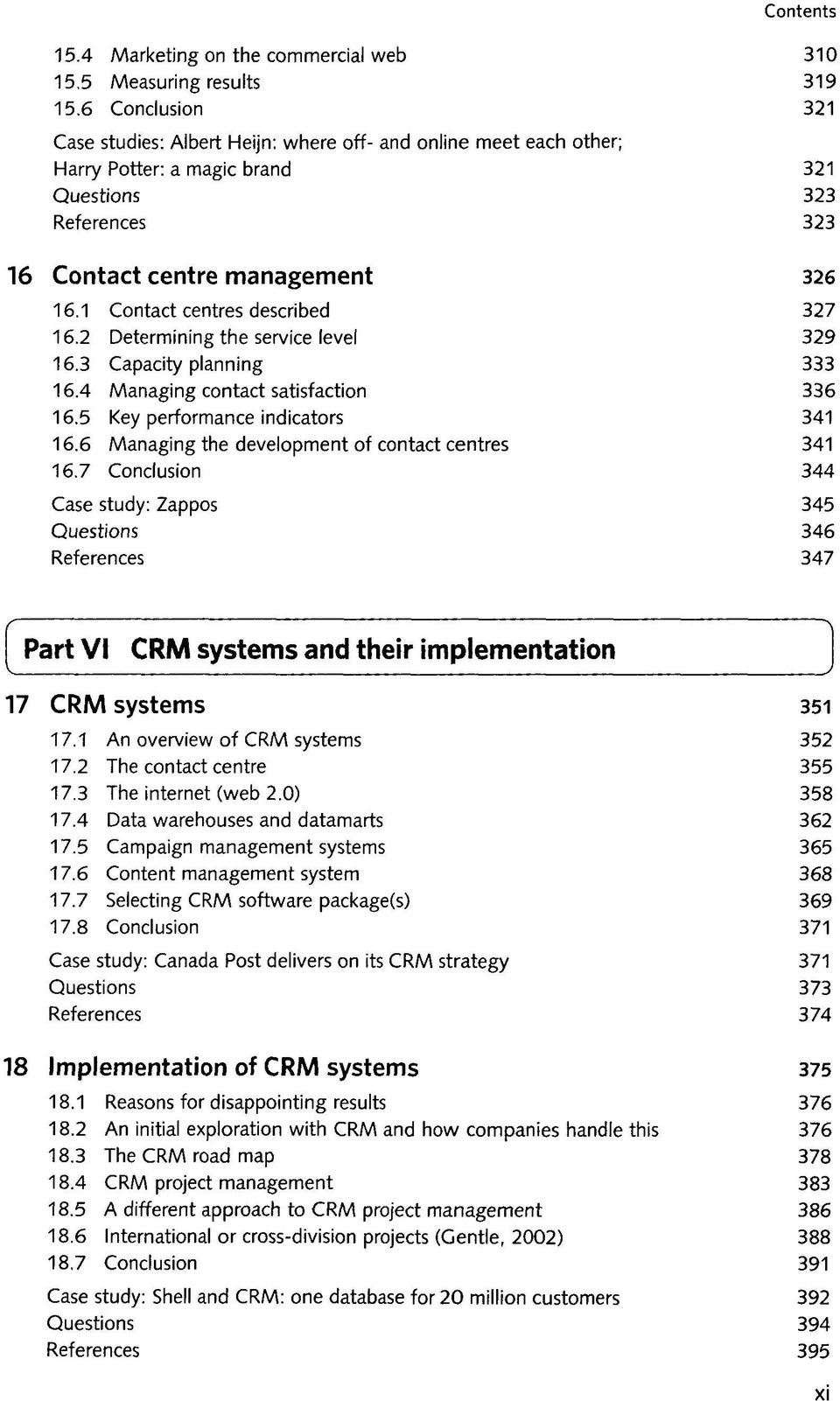 "customer relationship management ed peelen Ed peelen (2009), ""customer relationship management"", dorling kindersley ( india) pvt ltd, india ❖ gautham chatterjea (2005), ""complied thoughts customer relationship management"", rupa & co, new delhi ❖ gosney, thomas (2003), ""customer relationship management essentials"", prentice- hall of india private."